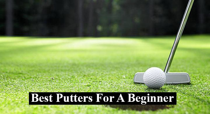 Best Putters For A Beginner