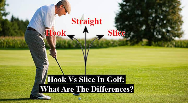 Hook Vs Slice In Golf: What Are The Differences?